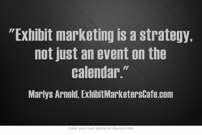 Exhibit Marketing is a Strategy ...