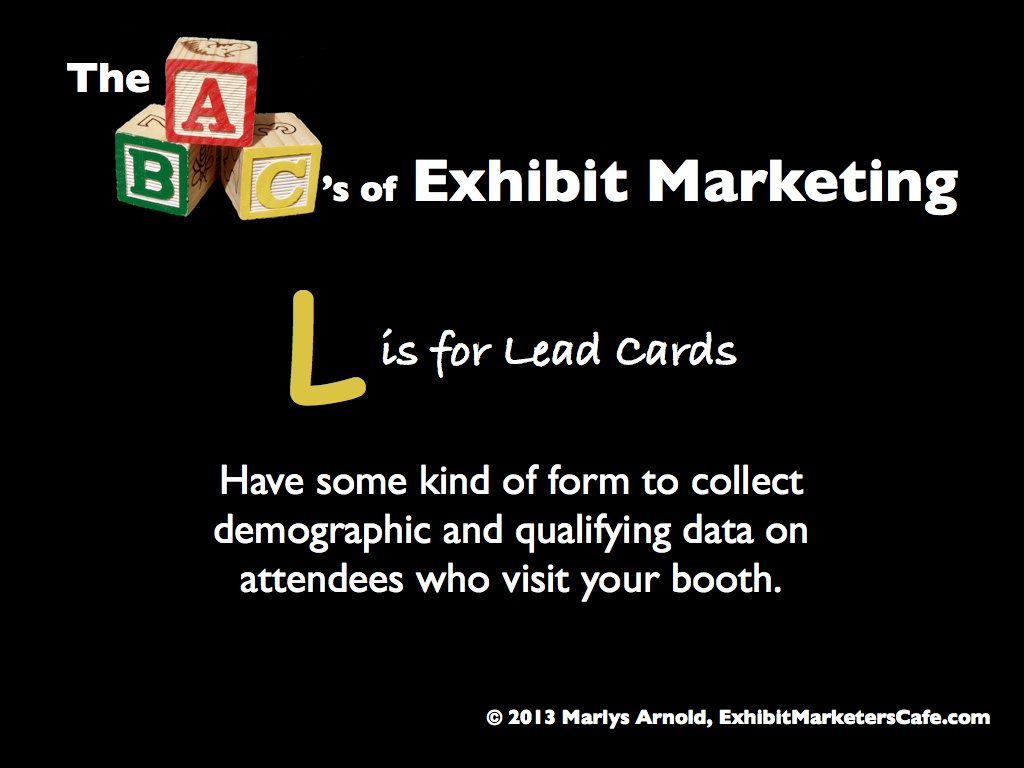 The ABC's of Exhibit Marketing - L is for Lead Cards