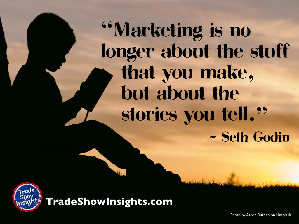 Weekly Insights: What Story Are You Telling? – Trade Show ...