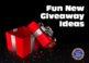 Fun New Giveaway Ideas