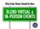 Blend Virtual & In-Person Events