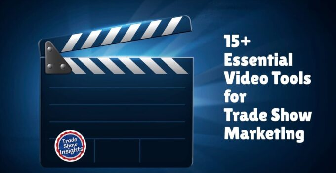 15 Essential Video Tools for Trade Show Marketing